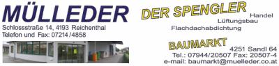 Der Spengler und Baumarkt MÜLLEDER, Handel, Spenglerei, Lüftungsbau und Flachdachabdichtung in Reichenthal und Sandl bei Freistadt.