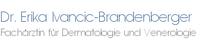 Dr. Erika Ivancic-Brandenberger Fachärztin für Dermatologie und Venerologie