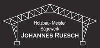 Zimmerei - Holzbau - Meister                                  Johannes Ruesch