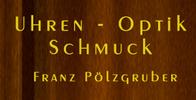 Uhren - Optik - Schmuck Franz Pölzgruber