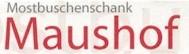 Mostbuschenschank Maushof - Naturprodukte - Schaubrennerei