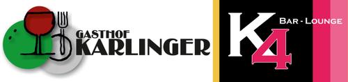 Gasthof KARLINGER und Bar-Lounge K4 in Königswiesen.