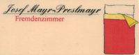 Josef Mayr-Preslmayr Fremdenzimmer