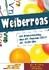 Weiberroas