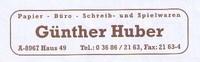 Günther Huber Papier-Büro-Spielwaren Buch- u. Zeitschriftenhandel
