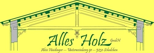 ALLES HOLZ GmbH, Alois Haidinger, Zimmermeister