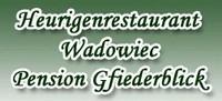 Heurigenrestaurant Wadowiec - Pension Gfiederblick