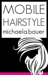MOBILE HAIRSTYLE Michaela Bauer-Friseurmeisterin