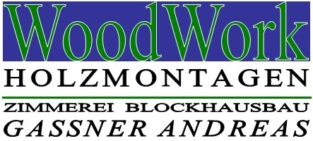 Gassner Andreas WoodWork Zimmerei Holzmontage