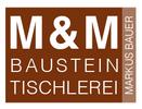 M&M Baustein - Tischlerei Markus Bauer