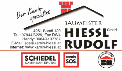 Baumeister Rudolf HIESSL. Kaminspezialist und Kaminsanierung in Sandl bei Freistadt.