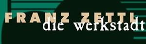 Die Werkstadt Franz Zettl