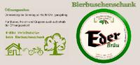 Bierbuschenschank EDER-BRÄU in Kefermarkt bei Freistadt.