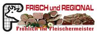 FRÖHLICH Fleisch, Ihr Fleischermeister, frisch und regional in Bad Zell im Bezirk Freistadt.