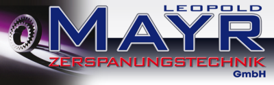 Leopold MAYR, Zerspanungstechnik in Schönau im Bezirk Freistadt.