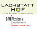 BAU AKADEMIE OÖ - Lachstatthof  Hotel - Seminare - Veranstaltungen