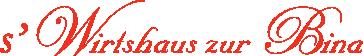 S' Wirtshaus zur Bina - Gasthaus/Pension - M und B Attenberger (GbR)