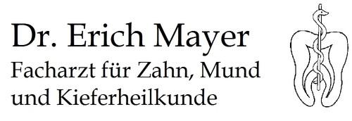 Dr. med. Erich Mayer - Facharzt für Zahn-, Mund-, und Kieferheilkunde