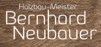 Holzbau-Meister Bernhard Neubauer