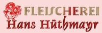 Hüthmayr Hans Fleischerei
