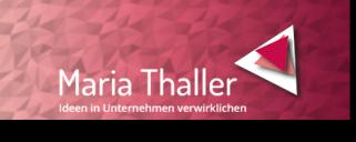 Maria Thaller, MBA | Ideen in Unternehmen verwirklichen | Training - Coaching - Beratung für Führungskräfte - Teams - Organisation