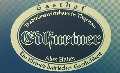 Gasthaus Edlfurtner | Traditionswirtshaus in Thyrnau | Inhaber Alex Haller