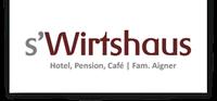 s'Wirtshaus | Hotel - Pension - Café | Fam. Aigner