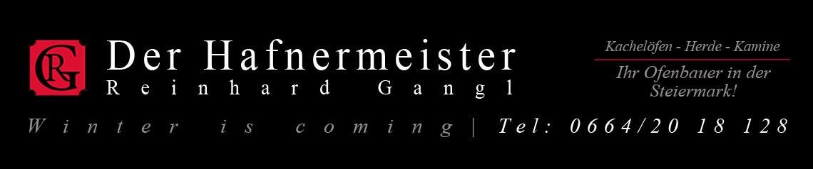 Der Hafnermeister Reinhard Gangl. Kachelöfen, Herde, Kamine Ihr Ofenbauer in der Steiermark!