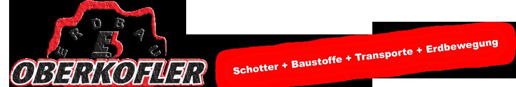 Erdbau Oberkofler | Schotter + Baustoffe + Transporte + Erdbewegung